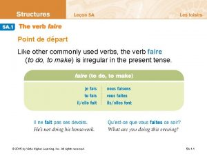 Point de dpart Like other commonly used verbs