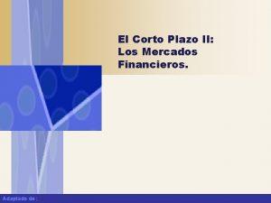 El Corto Plazo II Los Mercados Financieros Adaptado