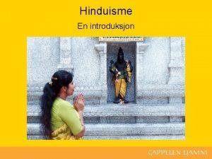 Hinduisme En introduksjon Hva skal du lre Nr