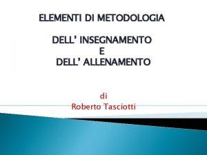ELEMENTI DI METODOLOGIA DELL INSEGNAMENTO E DELL ALLENAMENTO
