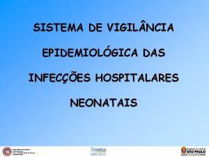 SISTEMA DE VIGIL NCIA EPIDEMIOLGICA DAS INFECES HOSPITALARES