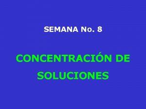 SEMANA No 8 CONCENTRACIN DE SOLUCIONES UNIDADES FSICAS