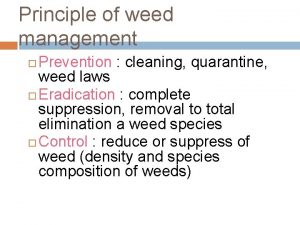Principle of weed management Prevention cleaning quarantine weed