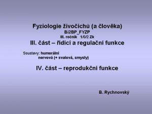 Fyziologie ivoich a lovka Bi 2 BPFYZP III
