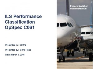 Federal Aviation Administration ILS Performance Classification Op Spec