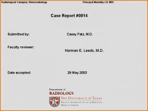 Radiological Category Neuroradiology Principal Modality 1 MRI Case