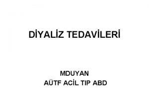 DYALZ TEDAVLER MDUYAN ATF ACL TIP ABD Bbrek