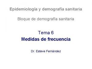Epidemiologa y demografa sanitaria Bloque de demografa sanitaria