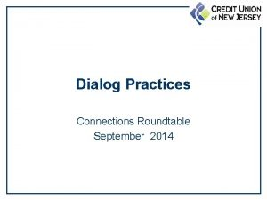 Dialog Practices Connections Roundtable September 2014 Organizational Dialog