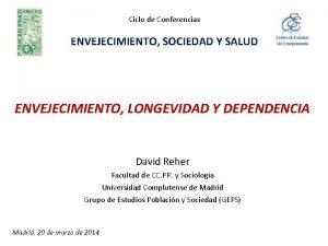 Ciclo de Conferencias ENVEJECIMIENTO SOCIEDAD Y SALUD ENVEJECIMIENTO
