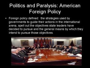 Politics and Paralysis American Foreign Policy Foreign policy