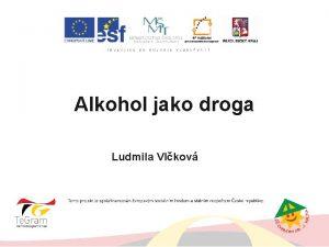 Alkohol jako droga Ludmila Vlkov autor ALKOHOL JAKO