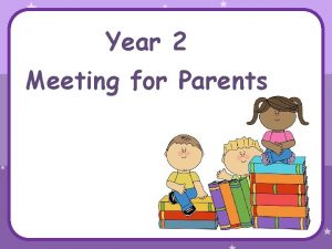 Year 2 Meeting for Parents Reading Literacy Reading
