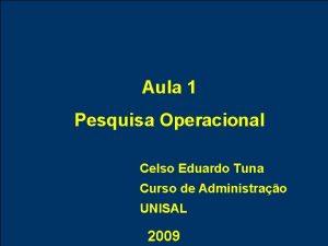 Aula 1 Pesquisa Operacional Celso Eduardo Tuna Curso