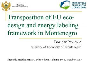 Crna Gora Ministarstvo ekonomije Transposition of EU ecodesign