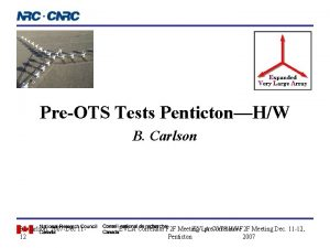 PreOTS Tests PentictonHW B Carlson 2007 Dec 1112