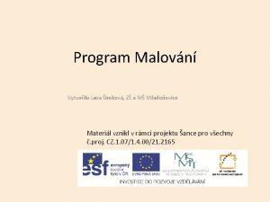 Program Malovn Vytvoila Jana imkov Z a M