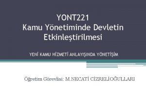 YONT 221 Kamu Ynetiminde Devletin Etkinletirilmesi YEN KAMU