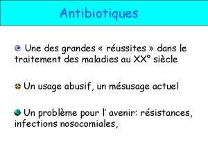 Antibiotiques Une des grandes russites dans le traitement