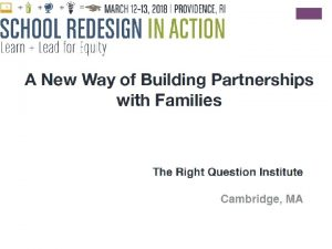 Engaging Families Using the Right Question School Family