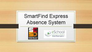 Smart Find Express Absence System Smart Find Express