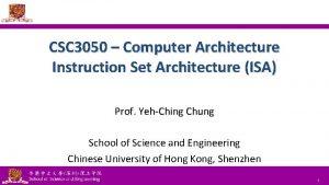 CSC 3050 Computer Architecture Instruction Set Architecture ISA