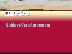SubjectVerb Agreement Agreement Present tense verbs in English