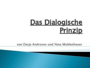 Das Dialogische Prinzip von Darja Androsov und Nina