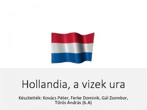 Hollandia a vizek ura Ksztettk Kovcs Pter Ferke