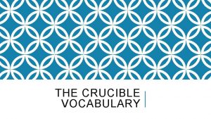 THE CRUCIBLE VOCABULARY ACT ONE VOCAB PULPIT Definition