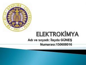 ELEKTROKMYA Ad ve soyad layda GNE Numaras 150608016