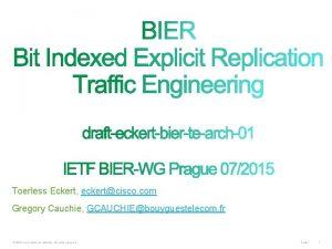Toerless Eckert eckertcisco com Gregory Cauchie GCAUCHIEbouyguestelecom fr