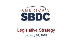 Legislative Strategy January 24 2018 Agenda February Meeting