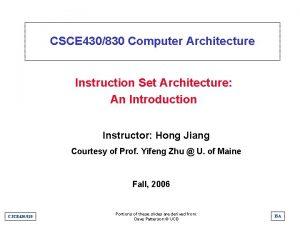 CSCE 430830 Computer Architecture Instruction Set Architecture An