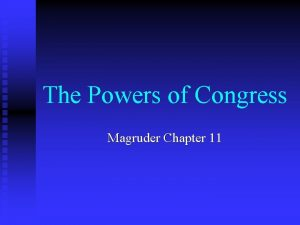 The Powers of Congress Magruder Chapter 11 The