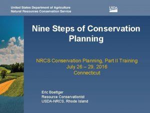 Nine Steps of Conservation Planning NRCS Conservation Planning