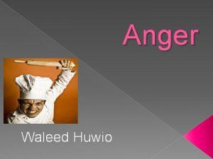 Anger Waleed Huwio Hadieth About Anger Hadith Sahih