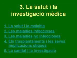 3 La salut i la investigaci mdica 1