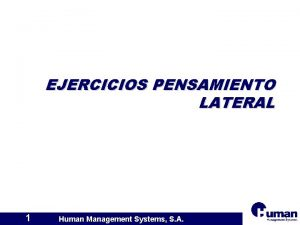EJERCICIOS PENSAMIENTO LATERAL 1 Human Management Systems S