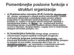 Pomembneje poslovne funkcije v strukturi organizacije a Raziskovalno
