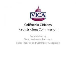 California Citizens Redistricting Commission Presentation by Stuart Waldman