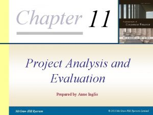 Chapter 11 Project Analysis and Evaluation Prepared by