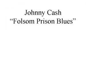 Johnny Cash Folsom Prison Blues Cultural Importance 1