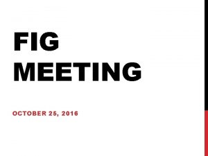 FIG MEETING OCTOBER 25 2016 MEALS AND REFRESHMENTS