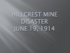 HILLCREST MINE DISASTER JUNE 19 1914 Hillcrest Mine