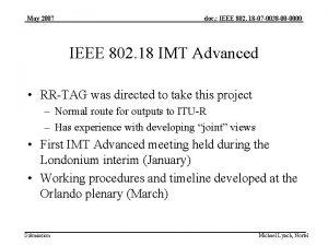 May 2007 doc IEEE 802 18 07 0038