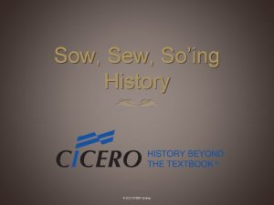 Sow Sew Soing History 2012 CICERO Systems Sowing