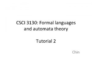 CSCI 3130 Formal languages and automata theory Tutorial