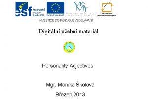 Digitln uebn materil Personality Adjectives Mgr Monika kolov