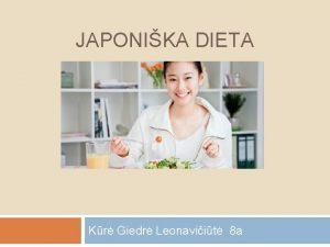 JAPONIKA DIETA Kr Giedr Leonaviit 8 a Japonika